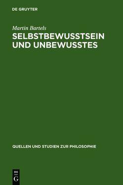 Selbstbewußtsein und Unbewußtes von Bartels,  Martin