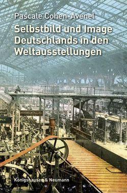 Selbstbild und Image Deutschlands in den Weltausstellungen von Cohen-Avenel,  Pascale