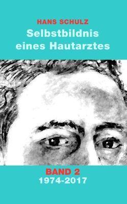 Selbstbildnis eines Hautarztes, Band 2 von Schulz,  Hans