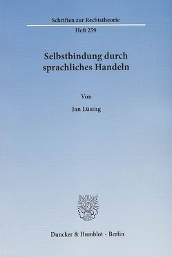 Selbstbindung durch sprachliches Handeln. von Lüsing,  Jan
