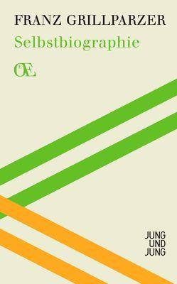 Selbstbiographie von Dusini,  Arno, Grillparzer,  Franz