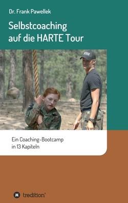 Selbstcoaching auf die HARTE Tour von Pawellek,  Frank