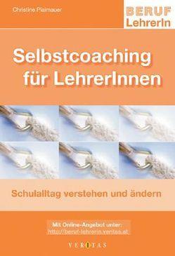 Selbstcoaching für LehrerInnen von Plaimauer,  Christine