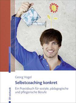 Selbstcoaching konkret von Vogel,  Georg