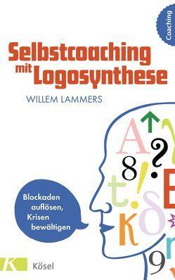 Selbstcoaching mit Logosynthese von Lammers,  Willem