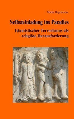 Selbsteinladung ins Paradies von Hagenmaier,  Martin
