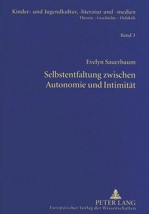 Selbstentfaltung zwischen Autonomie und Intimität von Sauerbaum,  Evelyn