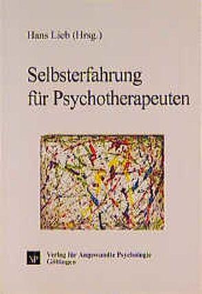 Selbsterfahrung für Psychotherapeuten von Lieb,  Hans