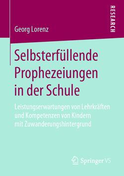 Selbsterfüllende Prophezeiungen in der Schule von Lorenz,  Georg