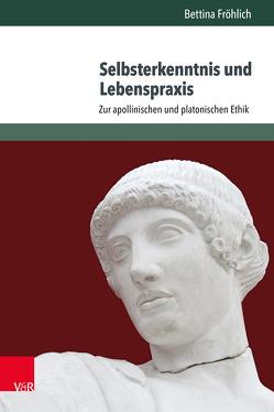 Selbsterkenntnis und Lebenspraxis von Fröhlich,  Bettina