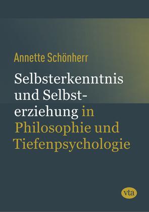 Selbsterkenntnis und Selbsterziehung von Schönherr,  Annette