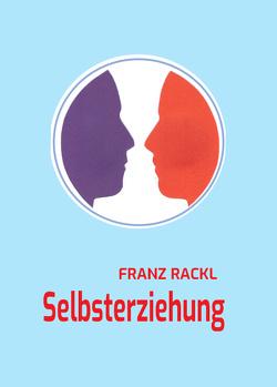 Selbsterziehung von Rackl,  Franz