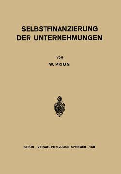 Selbstfinanzierung der Unternehmungen von Prion,  W.