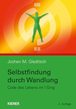 Selbstfindung durch Wandlung von Gleditsch,  Jochen M.