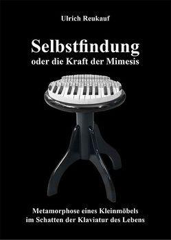 Selbstfindung oder die Kraft der Mimesis von Reukauf,  Ulrich