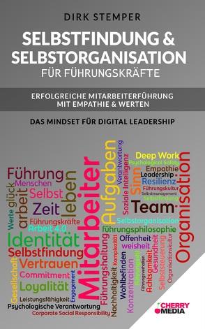 Selbstfindung & Selbstorganisation für Führungskräfte – Erfolgreiche Mitarbeiterführung mit Empathie & Werten von Dirk,  Stemper