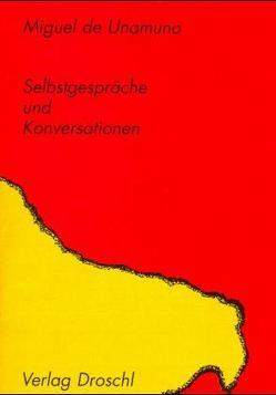 Selbstgespräche und Konversationen von Pfeiffer,  Erna, Unamuno,  Miguel de