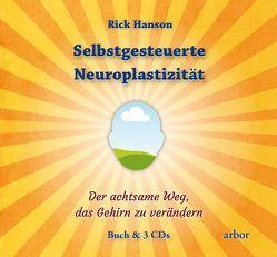 Selbstgesteuerte Neuroplastizität von Hanson,  Rick, Kauschke,  Mike