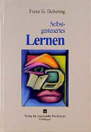 Selbstgesteuertes Lernen von Deitering,  Franz G