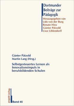 Selbstgesteuertes Lernen als Innovationsimpuls in berufsbildenden Schulen von Lang,  Martin, Pätzold,  Günter
