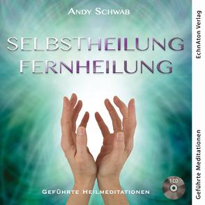 Selbstheilung – Fernheilung von Andy,  Schwab