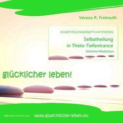 Selbstheilung in Theta-Tiefentrance von Freimuth,  Verena
