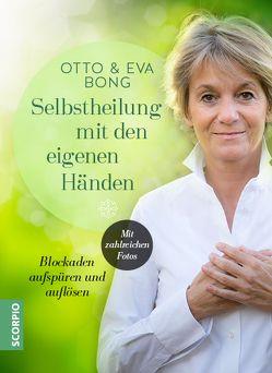 Selbstheilung mit den eigenen Händen von Bong,  Eva, Bong,  Otto, Velten,  Heidi