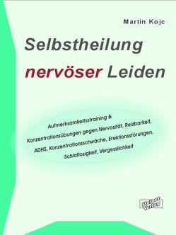 Selbstheilung nervöser Leiden. von Kojc,  Martin, Stange,  Frank
