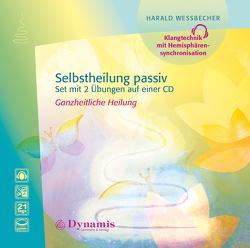 Selbstheilung passiv von Wessbecher,  Harald