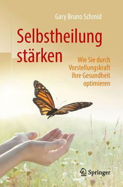 Selbstheilung stärken von Schmid,  Gary Bruno