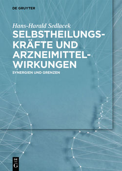 Selbstheilungskräfte und Arzneimittelwirkungen von Sedlacek,  Hans-Harald