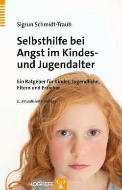 Selbsthilfe bei Angst im Kindes- und Jugendalter von Schmidt-Traub,  Sigrun