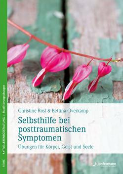 Selbsthilfe bei posttraumatischen Symptomen von Overkamp,  Bettina, Rost,  Christine