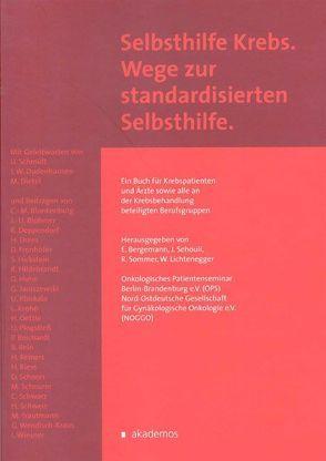 Selbsthilfe Krebs. Wege zur standardisierten Selbsthilfe von Bergemann,  Ernst, Lichtenegger,  Werner, Sehouli,  Jalid, Sommer,  Renate