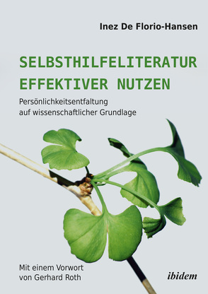 Selbsthilfeliteratur effektiver nutzen von De Florio-Hansen,  Inez, Roth,  Gerhard