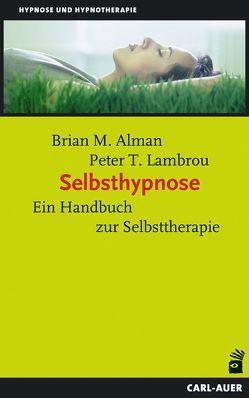 Selbsthypnose von Alman,  Brian M, Lambrou,  Peter T
