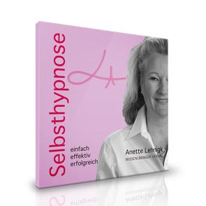 Selbsthypnose – einfach effektiv erfolgreich von Lehnigk,  Anette