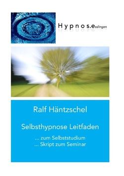Selbsthypnose Leitfaden von Häntzschel,  Ralf