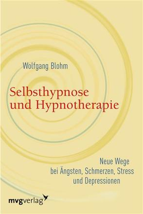 Selbsthypnose und Hypnotherapie von Blöhm,  Wolfgang