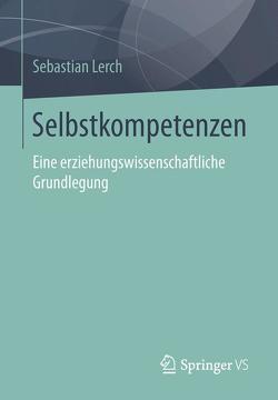 Selbstkompetenzen von Lerch,  Sebastian