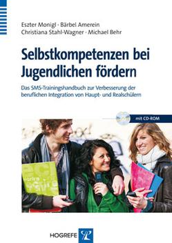 Selbstkompetenzen bei Jugendlichen fördern von Amerein,  Bärbel, Behr,  Michael, Monigl,  Eszter, Stahl-Wagner,  Christiana