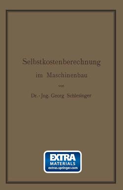 Selbstkostenberechnung im Maschinenbau von Schlesinger,  Georg