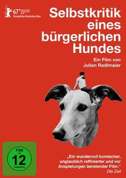 Selbstkritik eines bürgerlichen Hundes von Radlmaier,  Julian