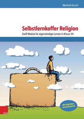 Selbstlernkoffer Religion von Karsch,  Manfred