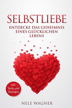 Selbstliebe von Wagner,  Nele