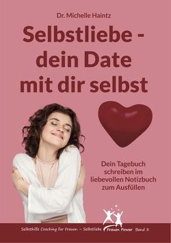 Selbstliebe – dein Date mit dir selbst von Haintz,  Dr. Michelle