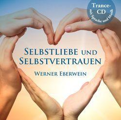 Selbstliebe und Selbstvertrauen von Eberwein,  Werner