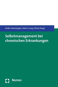 Selbstmanagement bei chronischen Erkrankungen von Dierks,  Marie-Luise, Krug,  Jens, Meierjürgen,  Rüdiger, Melin,  Susanne, Seidel,  Gabriele