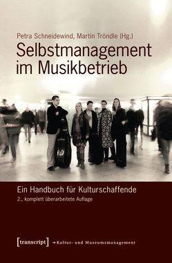 Selbstmanagement im Musikbetrieb von Schneidewind,  Petra, Tröndle,  Martin