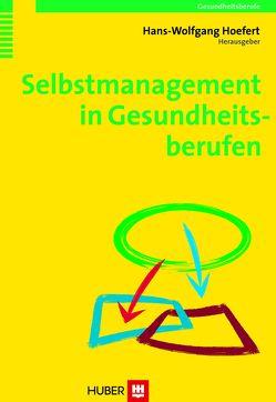 Selbstmanagement in Gesundheitsberufen von Hoefert,  Hans-Wolfgang